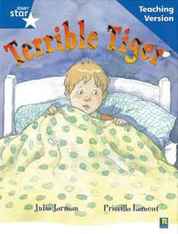 Rigby Star Guided Reading Blue Level: The Terrible Tiger Teaching Version