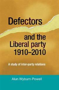 Defectors and the Liberal Party 1910 - 2010
