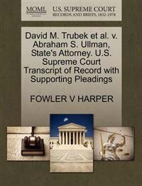 David M. Trubek et al. V. Abraham S. Ullman, State's Attorney. U.S. Supreme Court Transcript of Record with Supporting Pleadings