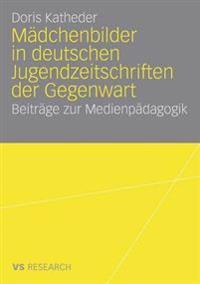 Mädchenbilder in Deutschen Jugendzeitschriften Der Gegenwart