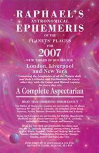 Raphael's Astronomical Ephemeris of the Planets' Places for 2007