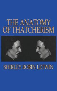 The Anatomy of Thatcherism