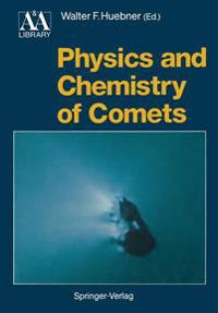Physics and Chemistry of Comets
