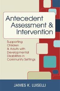 Antecedent Assessment & Intervention