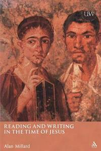 Reading And Writing In The Time Of Jesus - Reissue