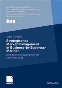 Strategisches Markenmanagement in Business-To-Business-Markten: Eine Branchenubergreifende Untersuchung