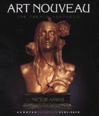 Art Nouveau the French Aesthetic
