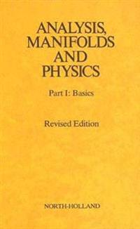 Analysis, Manifolds and Physics Revised Edition