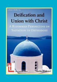 Deification and Union with Christ
