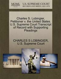 Charles S. Lobingier, Petitioner V. the United States. U.S. Supreme Court Transcript of Record with Supporting Pleadings