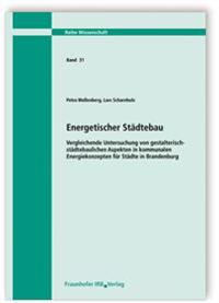 Energetischer Städtebau. Vergleichende Untersuchung von gestalterisch-städtebaulichen Aspekten in kommunalen Energiekonzepten für Städte in Brandenburg