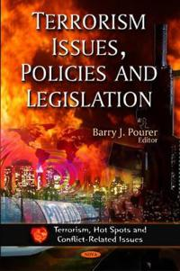 Terrorism Issues, Policies and Legislation