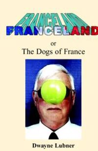 Franceland: the Dogs of France