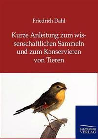 Kurze Anleitung Zum Wissenschaftlichen Sammeln Und Zum Konservieren Von Tieren
