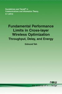 Fundamental Performance Limits in Cross-Layer Wireless Optimization