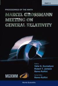Ninth Marcel Grossmann Meeting, The: On Recent Developments In Theoretical And Experimental General Relativity, Gravitation And Relativistic Field Theories - Proceedings Of The Mgix Mm Meeting (In 3 Volumes)