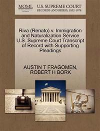 Riva (Renato) V. Immigration and Naturalization Service U.S. Supreme Court Transcript of Record with Supporting Pleadings