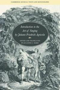 Introduction to the Art of Singing by Johann Friedrich Agricola