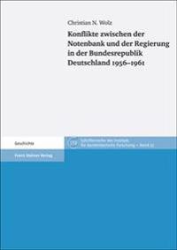 Konflikte Zwischen Der Notenbank Und Der Regierung in Der Bundesrepublik Deutschland 1956-1961