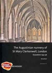 The Augustinian Nunnery of St Mary Clerkenwell, London