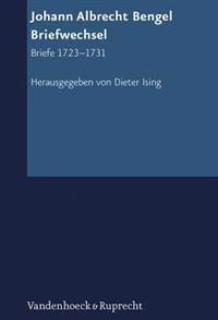 Johann Albrecht Bengel: Briefwechsel: Briefe 1723-1731