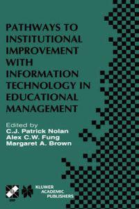 Pathways to Institutional Improvement with Information Technology in Educational Management