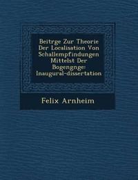 Beitr¿ge Zur Theorie Der Localisation Von Schallempfindungen Mittelst Der Bogeng¿nge: Inaugural-dissertation