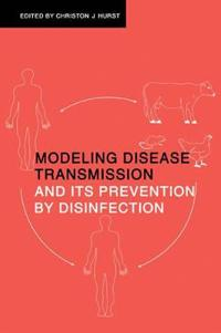 Modeling Disease Transmission and Its Prevention by Disinfection