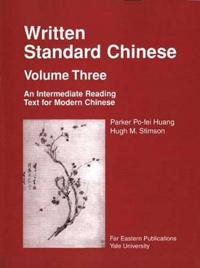 Written Standard Chinese V 3 - An Intermediate Reading Text for Modern Chinese