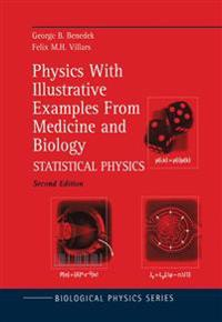 Physics with Illustrative Examples from Medicine and Biology: Statistical Physics
