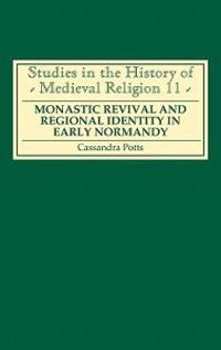 Monastic Revival and Regional Identity in Early Normandy