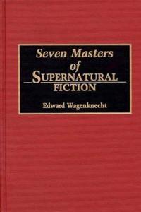 Seven Masters of Supernatural Fiction