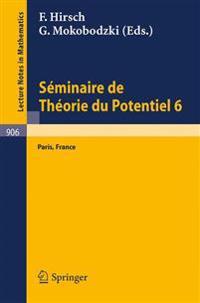 Seminaire de Theorie Du Potentiel, Paris, No. 6