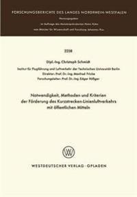 Notwendigkeit, Methoden Und Kriterien Der Förde Rung Des Kurzstrecken-linienluftverkehrs Mit Öffentlichen Mitteln