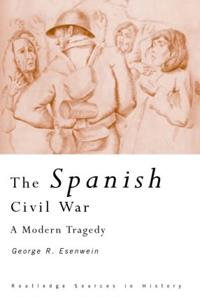 The Spanish Civil War: A Modern Tragedy
