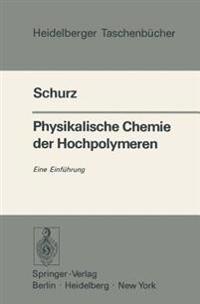 Physikalische Chemie der Hochpolymeren