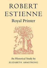 Robert Estienne, Royal Printer