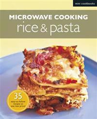 Microwave Recipes: Rice & Pasta: Mini Cookbooks