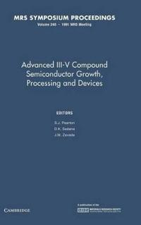 Advanced Iii-V Compound Semiconductor Growth, Processing and Devices