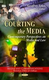 Courting the Media