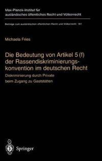 Die Bedeutung Von Artikel 5(f) Der Rassendiskriminierungskonvention Im Deutschen Recht: Diskriminierung Durch Private Beim Zugang Zu Gaststatten