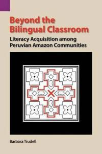 Beyond the Bilingual Classroom