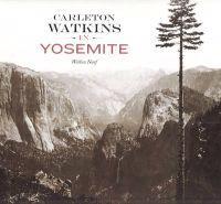 Carleton Watkins in Yosemite