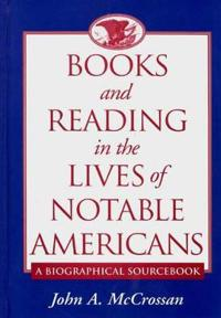 Books and Reading in the Lives of Notable Americans