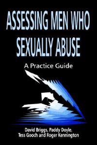 Assessing Men Who Sexually Abuse