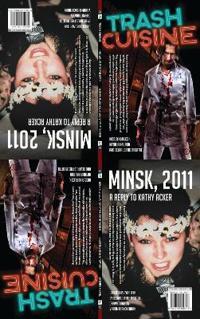 Trash Cuisine & Minsk 2011: Two Plays by Belarus Free Theatre: Two Plays by Belarus Free Theatre