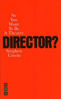 So You Want to Be a Theatre Director?