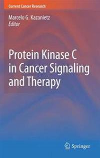 Protein Kinase C in Cancer Signaling and Therapy