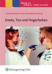 Knete, Ton und Fingerfarben
