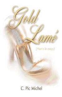 Gold Lame (That's Le-Mayy)